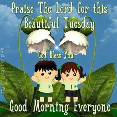 Praise The Lord For This Beautiful Tuesday, God Bless You