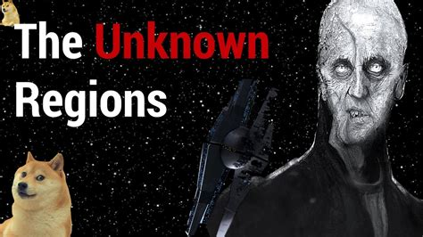Star Wars: What's in the Unknown Regions? What was